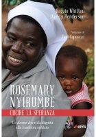 Rosemary Nyirumbe. Cucire la speranza - Henderson Nancy, Whitten Reggie