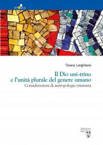 Copertina di 'Il Dio uni-trino e l'unità plurale del genere umano'
