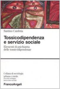 Copertina di 'Tossicodipendenza e servizio sociale. Elementi di psichiatria delle tossicodipendenze'