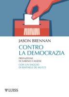 Contro la democrazia - Brennan Jason