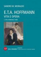 E.T.A. Hoffmann. Vita e Opera - Sandro M. Moraldo