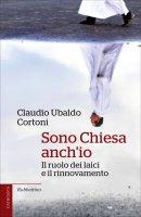 Sono Chiesa anch'io - Claudio Ubaldo Cortoni