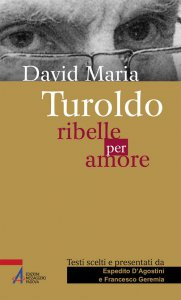 Copertina di 'David Maria Turoldo. Ribelle per amore'