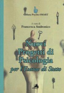 Copertina di 'Nuovi progetti di psicologia per l'esame di Stato'