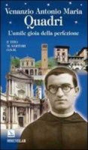 Copertina di 'Venanzio Antonio Maria Quadri. L'umile gioia della perfezione'