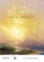 Il sole dei morti - Smelev Ivan Sergeevic