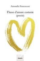 Flusso d'amore costante - Francesconi Antonella