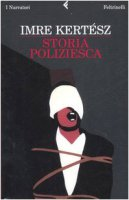 Storia poliziesca - Kertész Imre