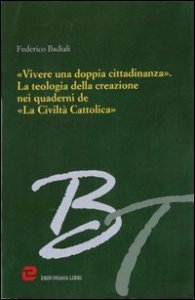 Copertina di '«Vivere una doppia cittadinanza». La teologia della creazione nei quaderni de «La Civiltà Cattolica»'