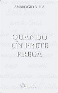 Copertina di 'Quando un prete prega'
