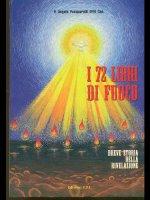I settantadue libri di fuoco. Breve storia della rivelazione - Paparelli Angelo