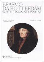 Tutte le opere teologico-politiche - Erasmo da Rotterdam
