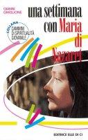 Una settimana con Maria di Nazret - Gianni Ghiglione
