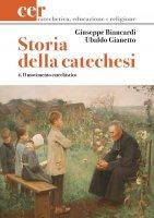 Storia della catechesi - Vol. 4 - Giuseppe Biancardi, Ubaldo Gianetto