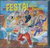 Festa! Canta e balla con Ciccio Pasticcio - Ballabio Andrea