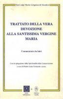 Trattato della vera devozione alla Santissima Vergine Maria commentato da laici - Louis Grignion de Montfort (san)