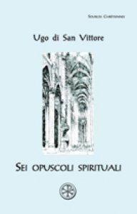 Copertina di 'Sei opuscoli spirituali'