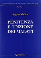 Penitenza e unzione dei malati - Maffeis Angelo