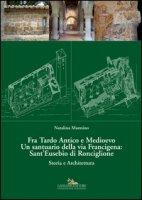 Fra Tardo antico e Medioevo. Un santuario della via Francigena: Sant'Eusebio di Ronciglione. Storia e architettura