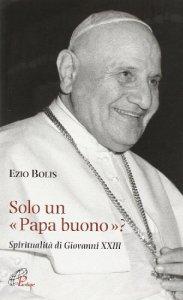 Copertina di 'Solo un papa buono?'