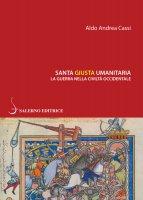 Santa giusta umanitaria - Aldo Andrea Cassi