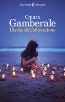 L' isola dell'abbandono - Gamberale Chiara