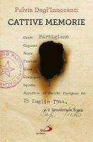 Cattive memorie - Fulvia Degl'Innocenti