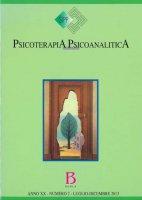 Psicoterapia psicoanalitica. Anno XX - numero 2 - Luglio-dicembre 2013