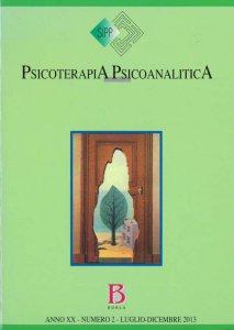 Copertina di 'Psicoterapia psicoanalitica. Anno XX - numero 2 - Luglio-dicembre 2013'