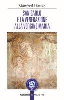 San Carlo e la venerazione alla vergine Maria - Hauke Manfred