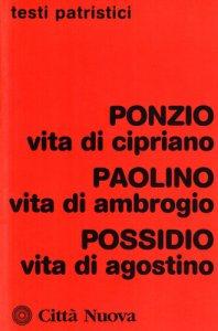 Copertina di 'Vita di Cipriano. Vita di Ambrogio. Vita di Agostino'