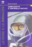 Complessità e controllo sociale - Condorelli Rosalia