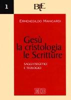 Gesù, la cristologia, le Scritture - Ermenegildo Manicardi