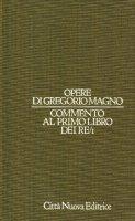 Opere vol. VI/1 - Commento al Primo libro dei Re/1 - Gregorio Magno (san)