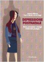 Depressione postnatale. Ricerca, prevenzione e strategie di intervento psicologico - Milgrom Jeannette, Martin Paul R., Negri Lisa M.