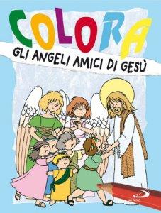 Copertina di 'Colora gli angeli amici di Gesù'