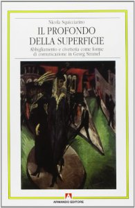 Copertina di 'Il profondo della superficie. Abbigliamento e civetteria come forme di comunicazione in Georg Simmel'