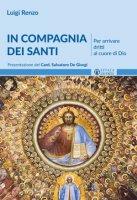 In compagnia dei santi - Luigi Renzo