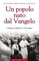 Un popolo nato dal Vangelo. Chiara Lubich e i Focolari - Fondi Enzo M., Zanzucchi Michele