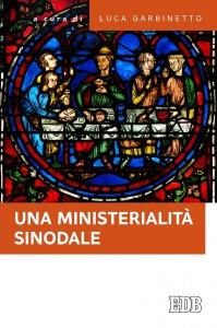 Copertina di 'Una ministerialità sinodale'