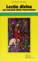 «Lectio divina» sui racconti della risurrezione - Gargano Innocenzo