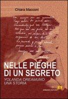 Nelle pieghe di un segreto. Yolanda Oreamuno, una storia - Macconi Chiara
