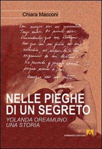 Copertina di 'Nelle pieghe di un segreto. Yolanda Oreamuno, una storia'