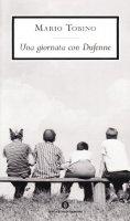 Una giornata con Dufenne - Tobino Mario