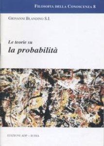 Copertina di 'Le teorie sulla probabilità'
