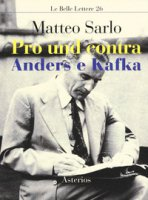 Pro und contra Anders e Kafka - Sarlo Matteo