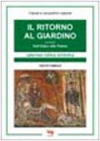 Il ritorno al giardino ovvero dall'eden alle palme - Lagarde Claude, Lagarde Jacqueline, De Gennaro Pellegrini M. Gabriella