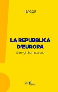 Copertina di 'La Repubblica d'Europa. Oltre gli Stati nazione'