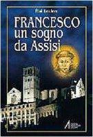 Francesco. Un sogno da Assisi - Leclerc Éloi