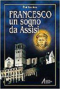 Copertina di 'Francesco. Un sogno da Assisi'